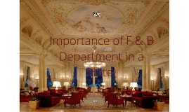 Importance of F & B Department in a Hotel