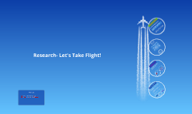 Research- Let's Take Flight!