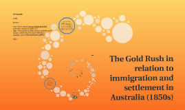 The Gold Rush in relation to immigration and settlement in A