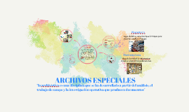 Copy of ARCHIVOS ESPECIALES