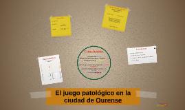 EL JUEGO PATOLÓGICO EN LA CIUDAD DE OURENSE