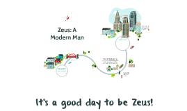 Zeus: A Modern Man