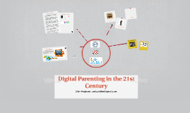 21st Century Digital Parenting - Growing up in a Connected Culture