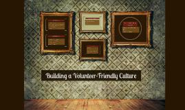 Building a Volunteer-Friendly Culture