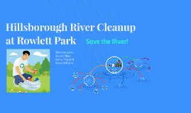 HILLSBOROUGH  RIVER CLEANUP AT ROWLETT PARK