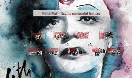 Edith Piaf - Regina cantecului francez