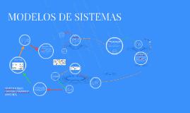 Copy of MODELOS DE SISTEMAS