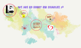 We Are So Sorry Sir Charlie! :*
