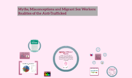 Copy of Myths, Misconceptions and Migrant Sex Workers: Realities of
