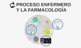 PROCESO ENFERMERO Y LA FARMACOLOGIA