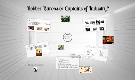 Robber Barons or Captains of Industry