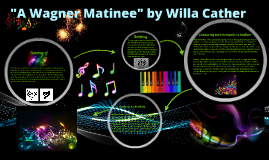 Quot A Wagner Matinee Quot By Willa Cather By Dillon Fuerst On Prezi border=