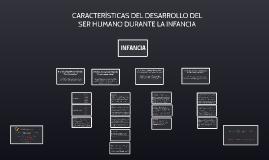 CARACTERÍSTICAS RELEVANTES DEL DESARROLLO DEL SER HUMANO DURANTE LA INFANCIA
