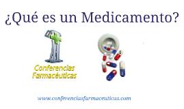 ¿Qué es un Medicamento?