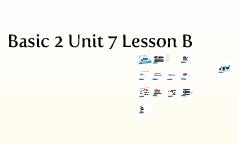 Basic 2 Unit 7 Lesson B