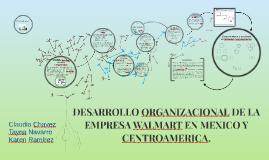 DESARROLLO ORGANIZACIONAL DE LA EMPRESA WALMART EN MEXICO Y
