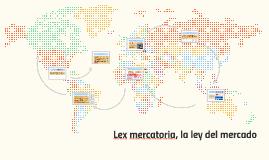 Copy of Lex mercatoria - la ley del mercado