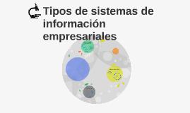 Tipos de sistemas de información empresariales