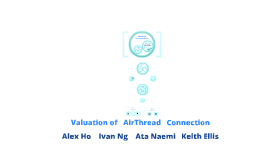 valuation of airthread connections Valuation of airthread connections, faculty spreadsheet supplement erik stafford joel l heilprin published mar 1, 2011.