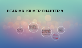 DEAR MR. KILMER CHAPTER 9