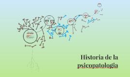 Copy of Historia de la psicopatologia