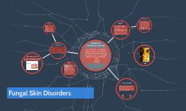 Fungal Skin Disorders