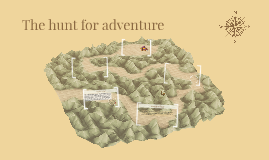 The hunt for adventure
