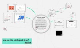 Copy of Euroopa digitaliseerub - mis juhtub töökohtadega?