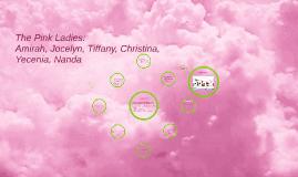 The Pink Ladies Present:
