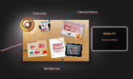 Medio TV (Caracteristicas, Ventajas, Desventajas & Semejanzas)