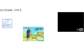1st Grade- Unit 5