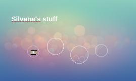 Silvana's stuff