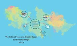 The Indian Ocean and Atantic Ocean