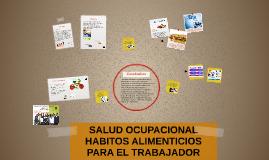 SALUD OCUPACIONAL HABITOS ALIMENTICIOS PARA EL TRABAJADOR