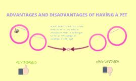 Copy of ADVANTAGES AND DISADVANTAGES OF PETS