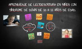 Copy of APRENDIZAJE DE LECTOESCRITURA EN LOS NIÑOS CON SINDROME DE DOWN