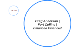 Greg Anderson Balanced Financial - FORT COLLINS CO