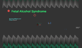What is Fetal Alcohol Syndrom?