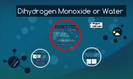 Dihydrogen Monoxide or Water