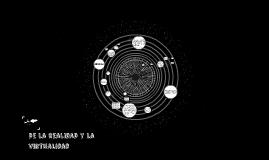 Copy of Realida y virtualidad