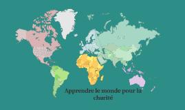 Apprendre le monde pour la charité