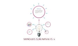 MENSAJES SUBLIMINALES :v