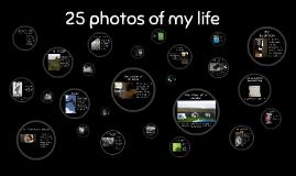25 photos of my life