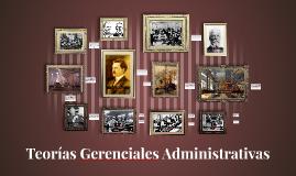 Teorías Gerenciales Administrativas