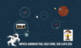 Copy of EMPRESA AGROINDUSTRIAL LUISA FARMS, SEDE SANTA CRUZ