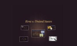 Kent v. United States