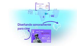 Diseñando sonoramente AES LAC 2018