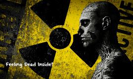 Feeling Dead Inside?