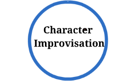 Lesson 15: Creating a character through improvisation