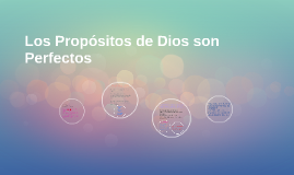 Los Propósitos de Dios son Perfectos